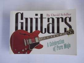 Guitars: A Celebration of Pure Mojo Paperback –by David Schiller
