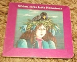 Siódma córka króla Honoriusza - książeczka twardostronicowa