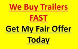 WE BUY TRAILERS