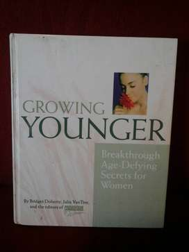 Growing younger breakthrough age-defying secrets for women