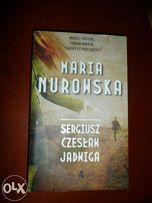 Książka Maria Nurowska - Sergiusz, Czesław(Miłosz), Jadwiga