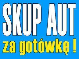 NAJLEPSZE CENY / SKUP samochodów/ skup aut / gotówką od ręki