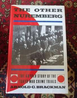 The Other Nuremberg /The Untold Story of the Tokyo War Crime Trials