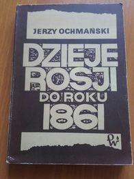 Dzieje Rosji do roku 1861 Jerzy Ochmański Wydawnictwo PWN