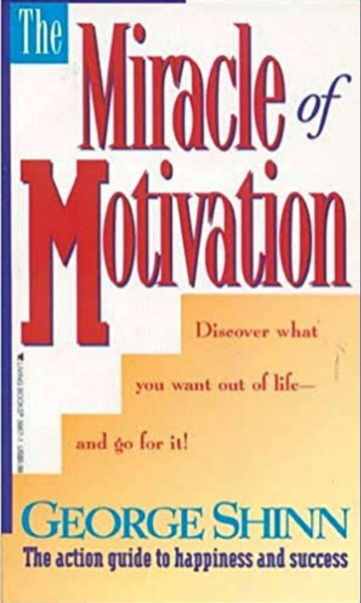 The Miracle of Motivation by George Shinn 0