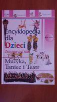 Encyklopedia dla dzieci - Muzyka, Taniec i Teatr