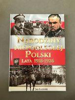 Narodziny Niepodległej Polski w latach 1918 - 1926 Jan Łoziński