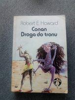 Robert E. Howard Conan droga do tronu