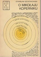 St. Szostakowski, O Mikołaju Koperniku