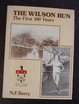 The Wilson Run - The first 100 years by N.F. Berry