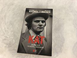 """""""Kat - biografia Huberta Wagnera"""" Grzegorz Wagner Krzysztof Mecner"""