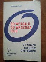 Od Wersalu do Września 1939. Z tajnych frontów dyplomacji