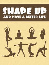 Image of Shape Up and Have a Better Life