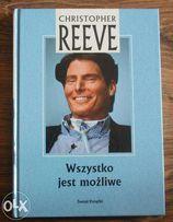 """""""Wszystko jest możliwe"""" Christopher Reeve"""