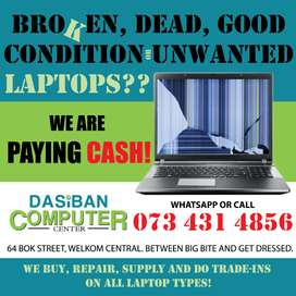 Paying CASH for all Broken or working Unwanted laptops!