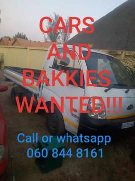 Cars and bakkies wanted today!!!