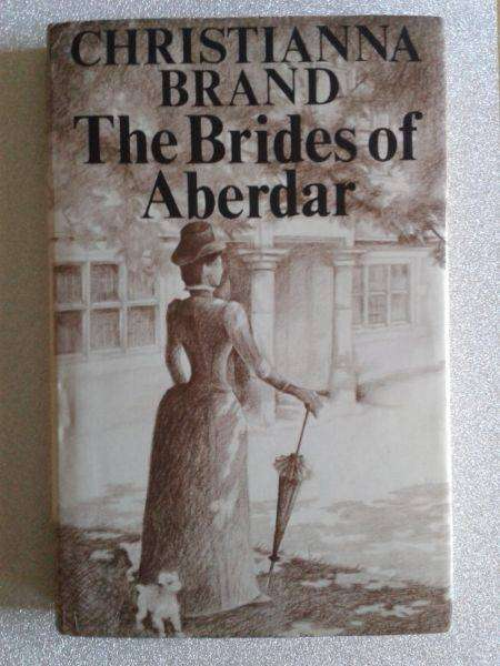 The Brides Of Aberdar - Christianna Brand - First Published 1982.