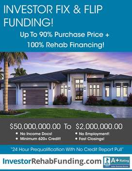 FIX & FLIP FUNDING - 90% PURCHASE & 100% REHAB - Up To $2,000,000.00