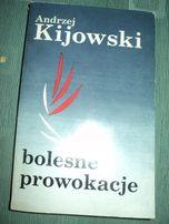 """Andrzej Kijowski """"Bolesne prowokacje"""""""
