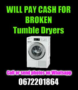 Will pay cash for broken Tumble Dryers