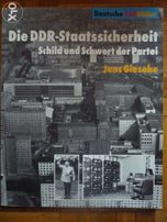 Die DDR-Staatssicherheit Schild ind Schwert der Partei