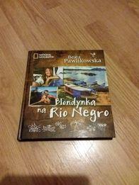 Blondynka na Rio Negro B. Pawlikowska