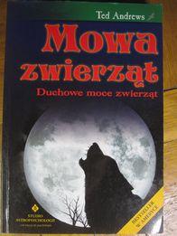 """Książka Teda Andrewsa """"MOWA ZWIERZĄT. Duchowe moce zwierząt"""""""