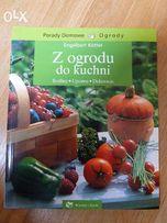 Z ogrodu do kuchni. Rośliny uprawa, dekoracje - Engelbert Kotter