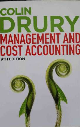 Management and Cost accounting - Colin Drury Textbook (9th edition inc