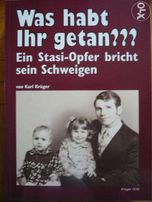 Was habt Ihr getan? Ein Stasi-Opfer bricht sein Schweigen