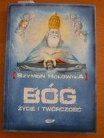 Szymon Hołownia - Bóg życie i twórczość