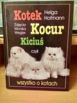 Kotek,Kocur,Kiciuś czyli wszystko o kotach