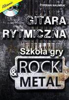Gitara Rytmiczna - Szkoła Gry Rock & Metal Książka + CD