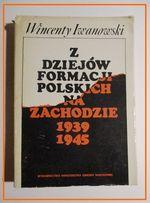 Z dziejów formacji polskich na zachodzie 1939.1945/historia,polityka