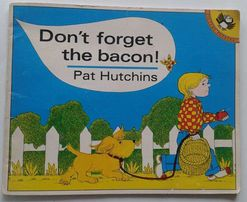 English. Pat Hatchins Don`t forget the bacon!
