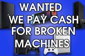 Wanted : Broken PS4 / XBOXONE / X360 / PS3 will pay cash