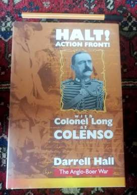Halt! Action Front! With Colonel Long at Colenso /Darrell Hall