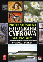 Profesjonalna Fotografia Cyfrowa Warsztaty Yvonne J. Butler książka