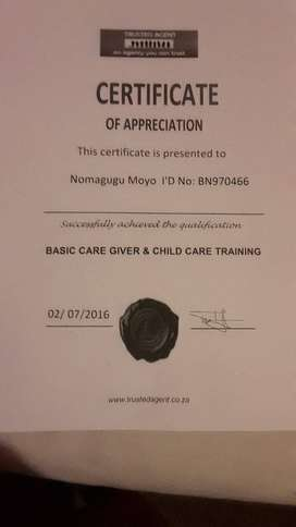 Trained care-giver/childminder with certificates needs work