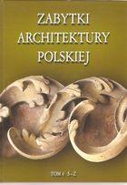 Zabytki Architektury Polskiej (Tom 4) Ś-Ż