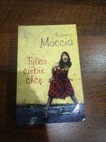 Federico Moccia Tylko Ciebie chcę