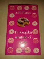 Ta książka uratuje ci życie, A.M. Homes,