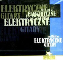 Elektryczne Gitary: THE BEST OF ELEKTRYCZNE GITARY (CD) Nowa w Folii