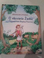 O skrzacie Żarku i tajemnicach Błędnej Puszczy Magdalena Sprenger