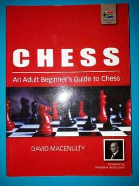 Chess - And Adult Beginner's Guide To Chess  David Macenulty.
