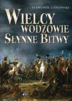 wyp Wielcy wodzowie Słynne bitwy Autor: Leśniewski Sławomir Wy