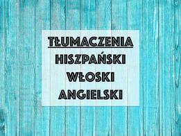 Rzetelne TŁUMACZENIA hiszpański - włoski - angielski / ustne i pisemne