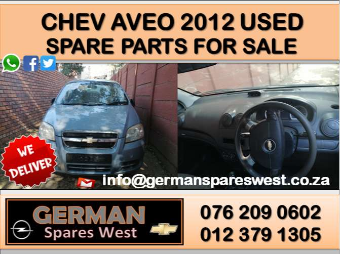 CHEV AVEO 2012 USED SPARE PARTS FOR SALE 0