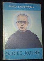 Maria Kączkowska Ojciec Kolbe