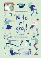 W TO MI GRAJ ! - Joanna Glogaza - gry towarzyskie impreza